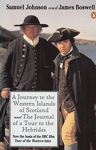 A Journey to the Western Islands of Scotland And the Journal of a Tour to the Hebrides By James Boswell