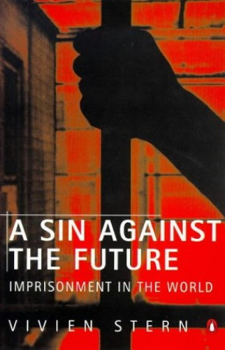 A Sin Against the Future By Vivien Stern