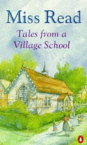 Tales from a Village School By Miss Read