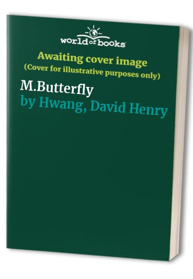 M.Butterfly By David Henry Hwang