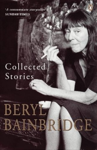Collected Stories By Beryl Bainbridge