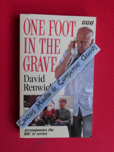 """""""One Foot in the Grave"""" By David Renwick"""