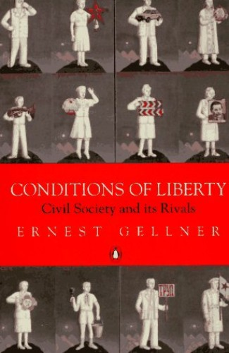 Conditions of Liberty By Ernest Gellner