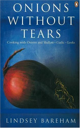 Onions without Tears By Lindsey Bareham