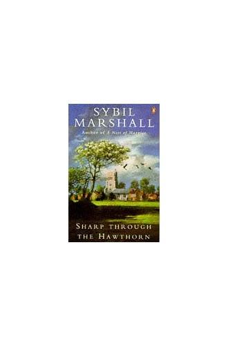 Sharp Through the Hawthorn by Sybil Marshall