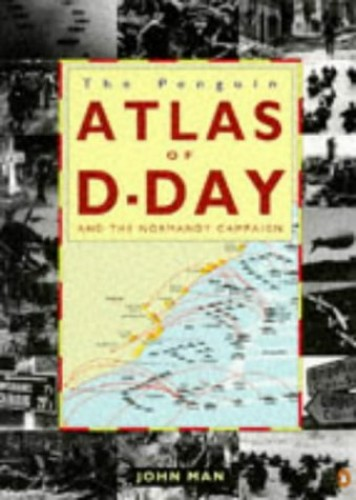 Atlas of the D-Day and Normandy Landings By John Mann