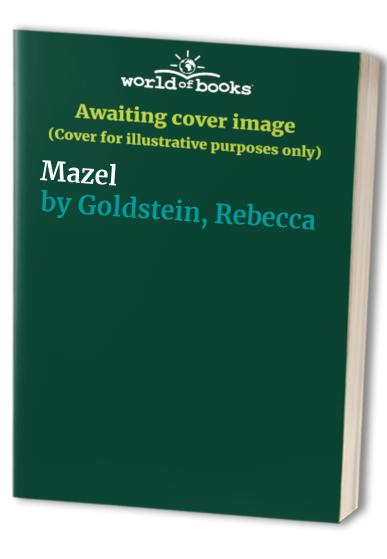 Mazel By Rebecca Goldstein