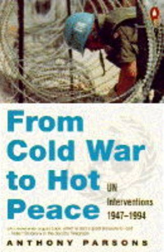From Cold War to Hot Peace By Anthony Parsons