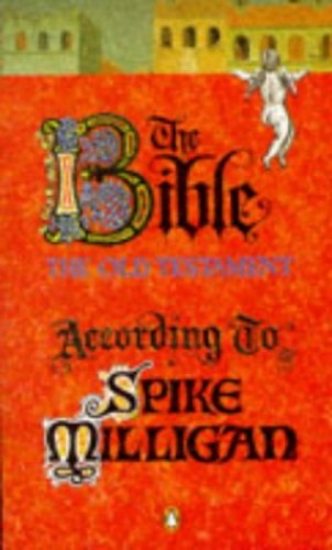The Bible According to Spike Milligan By Spike Milligan
