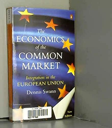 The Economics of the Common Market By Professor Dennis Swann