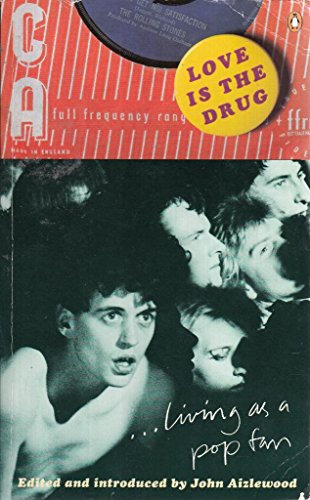 Love is the Drug By Edited by John Aizlewood