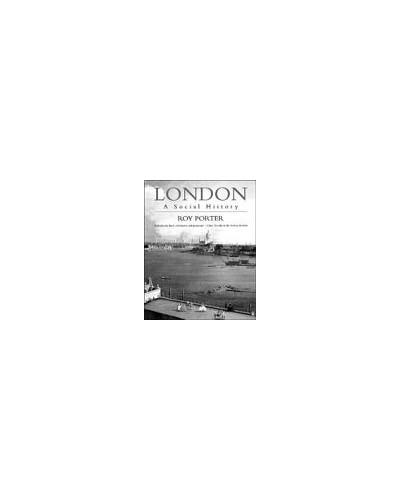 London: A Social History By Roy Porter