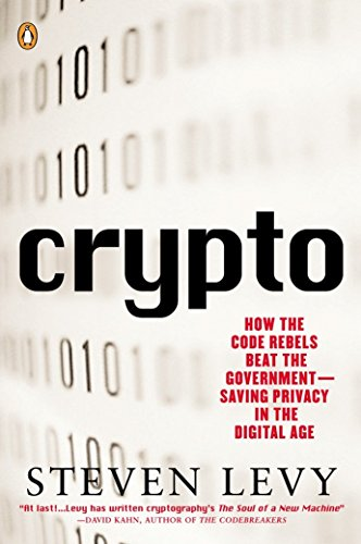 Crypto: Secrecy And Privacy In The New Cold War (Penguin Press Science S.) By Steven Levy