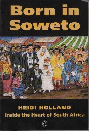 Born in Soweto By Heidi Holland