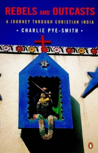 Rebels and Outcasts By Charlie Pye-Smith