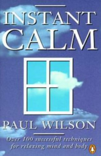 Instant Calm By Paul Wilson