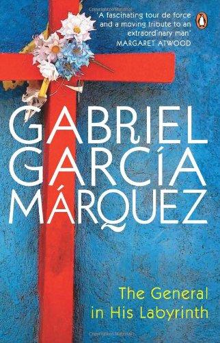 The General in His Labyrinth By Gabriel Garcia Marquez