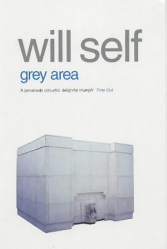 Grey Area and Other Stories By Will Self