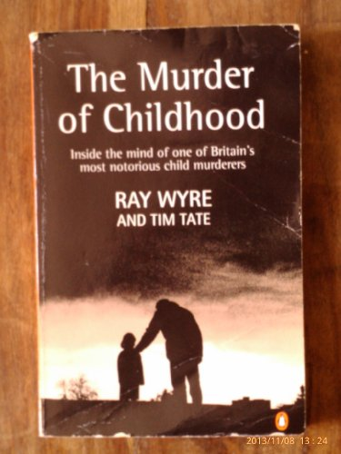 The Murder of Childhood By Ray Wyre