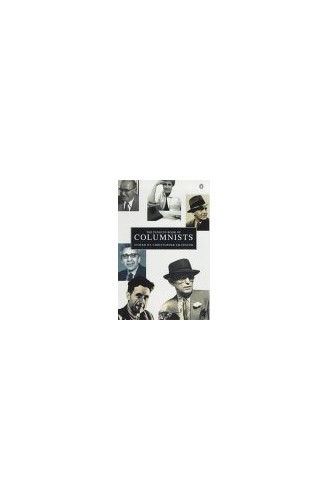 The Penguin Book of Columnists By Christopher Silvester