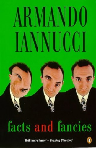 Facts and Fancies by Armando Iannucci