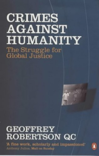 Crimes Against Humanity By Geoffrey Robertson, QC
