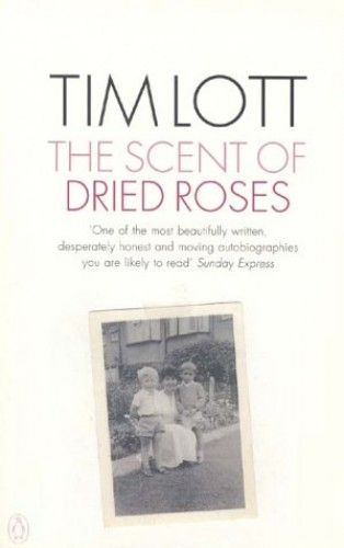 The Scent of Dried Roses: One family and the end of English Suburbia - an elegy By Tim Lott