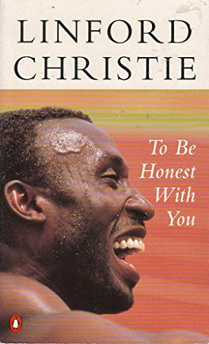 To be Honest with You By Linford Christie