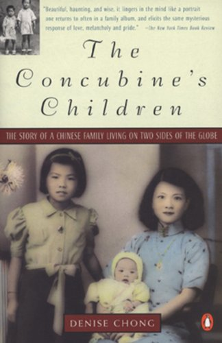 Concubine's Children: the Story of a Chinese Family Living on Two Sides of the Globe By Denise Chong