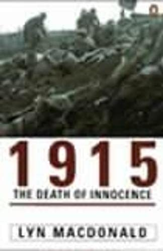 1915 : The Death of Innocence By Lyn Macdonald