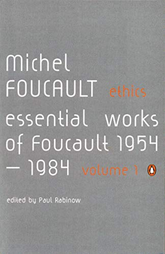 Ethics: Subjectivity and Truth:Essential Works of Michel Foucault 1954-1984: Essential Works of Michel Foucault 1954-1984 v. 1 (Essential Works of Foucault 1) By Michel Foucault