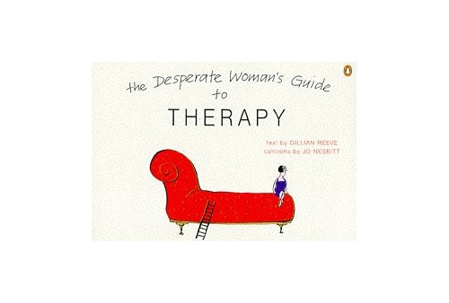 The Desperate Woman's Guide to Therapy By Gillian Reeve