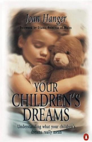 Your Children's Dreams By Joan Hanger