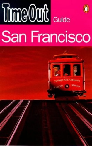"""""""Time Out"""" San Francisco Guide By """"Time Out"""""""