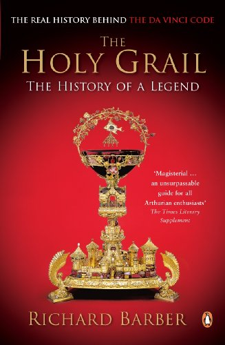 The Holy Grail: The History of a Legend By Richard Barber