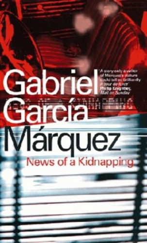 News of a Kidnapping By Gabriel Garcia Marquez