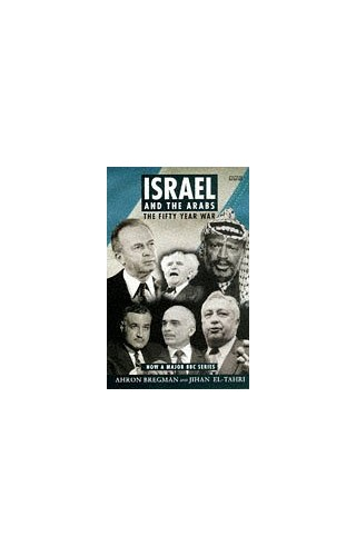 The Fifty Years War: Israel and the Arabs by Ahron Bregman