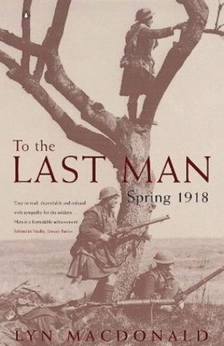 To the Last Man By Lyn Macdonald