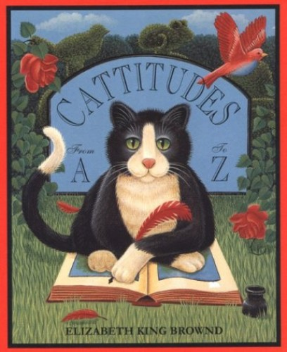 Cattitudes: from a to Z By Elizabeth King Brownd