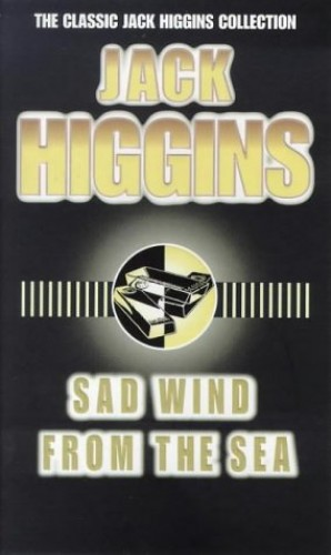 Sad Wind from the Sea By Jack Higgins