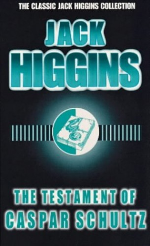 The Testament of Caspar Schultz By Jack Higgins