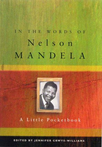 In the Words of Nelson Mandela By Nelson Mandela