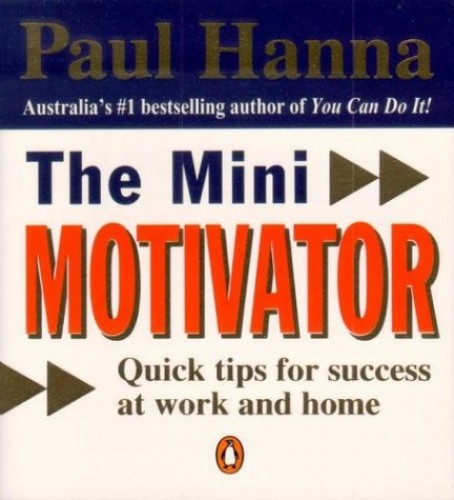 The Mini Motivator By Paul Hanna