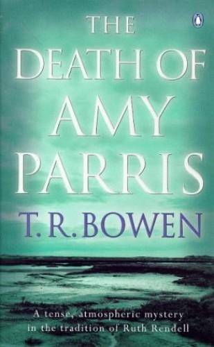 The Death of Amy Parris By T.R. Bowen