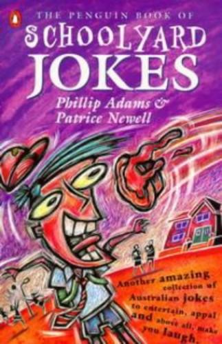 The Penguin Book of Schoolyard Jokes By Phillip Adams