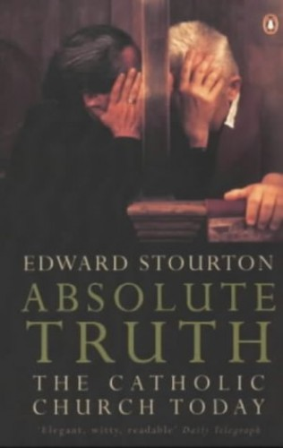 Absolute Truth By Edward Stourton