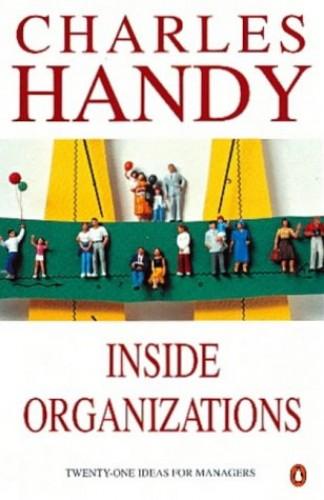 Inside Organizations By Charles Handy