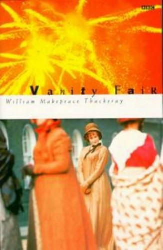 Vanity Fair (BBC) By William Makepeace Thackeray