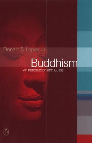 Buddhism: An Introduction and Guide By Donald S. Lopez