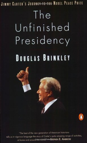 The Unfinished Presidency By Douglas Brinkley